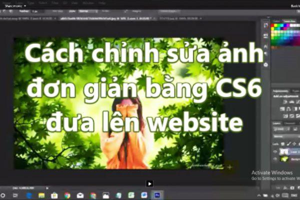 Hướng dẫn chỉnh ảnh bằng CS6